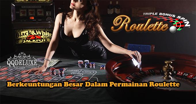 Berkeuntungan Besar Dalam Permainan Roulette