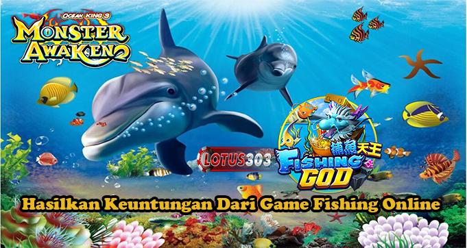 Hasilkan Keuntungan Dari Game Fishing Online