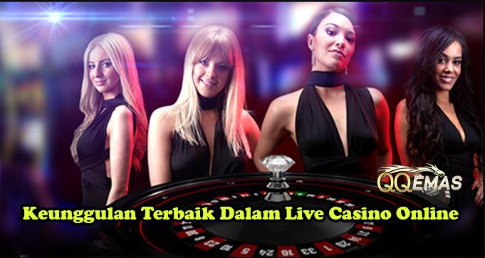 Keunggulan Terbaik Dalam Live Casino Online
