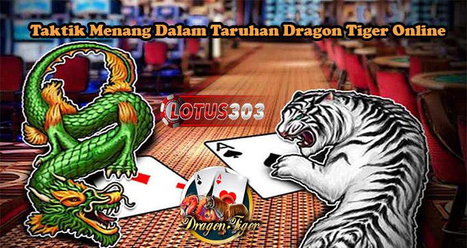 Taktik Menang Dalam Taruhan Dragon Tiger Online