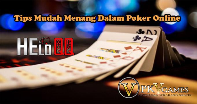 Tips Mudah Menang Dalam Poker Online